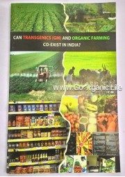 Can Transgenics (GM) and Organic Farming Co-Exist In India ?