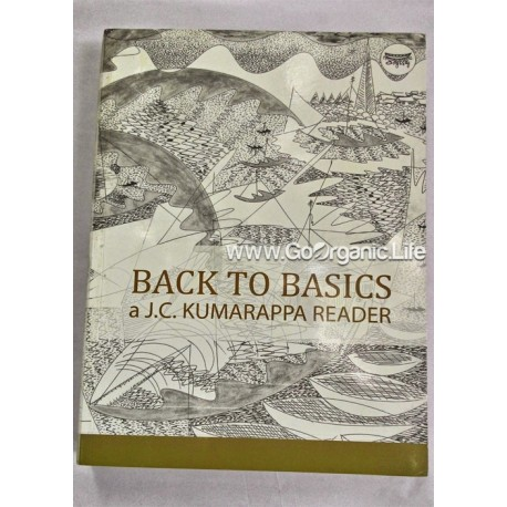 Back to Basics -  a J.C.Kumarappa Reader
